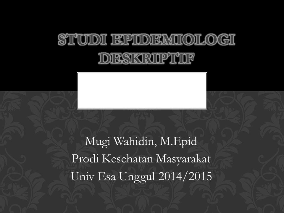STUDI EPIDEMIOLOGI DESKRIPTIF