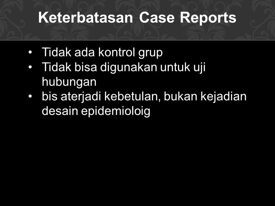 Keterbatasan Case Reports