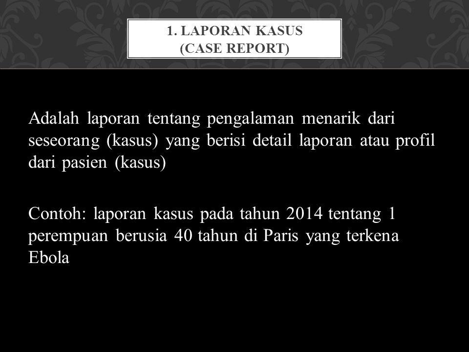 1. Laporan Kasus (CASE REPORT)