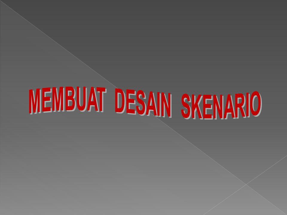 MEMBUAT DESAIN SKENARIO