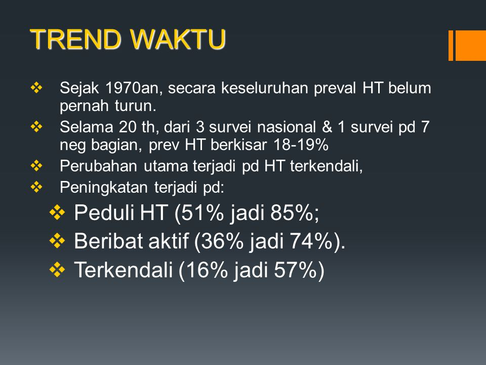 TREND WAKTU Peduli HT (51% jadi 85%; Beribat aktif (36% jadi 74%).