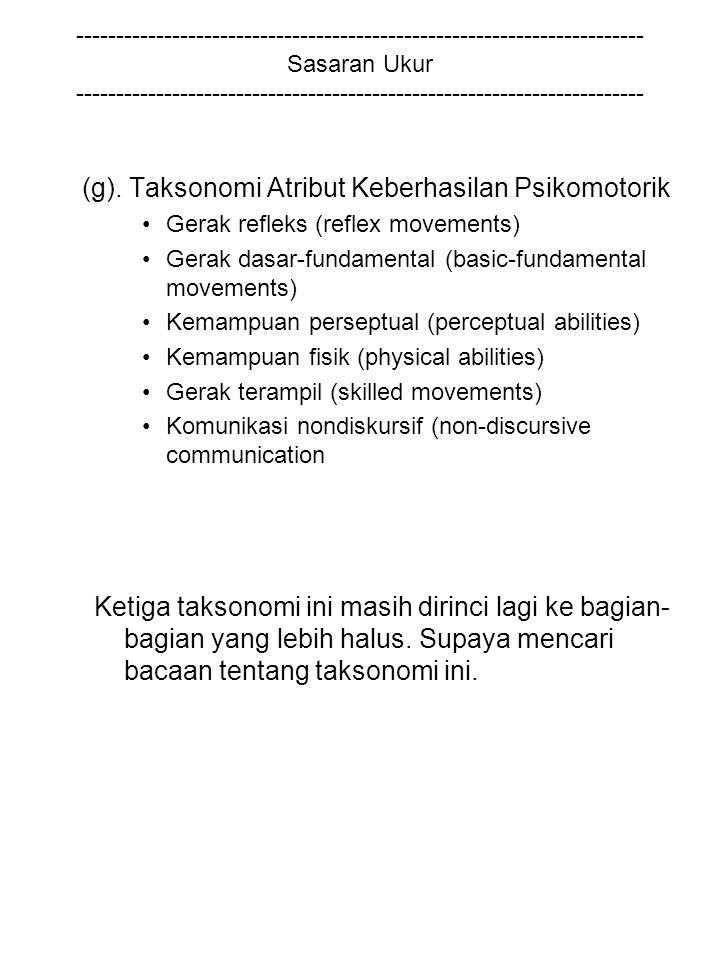 (g). Taksonomi Atribut Keberhasilan Psikomotorik