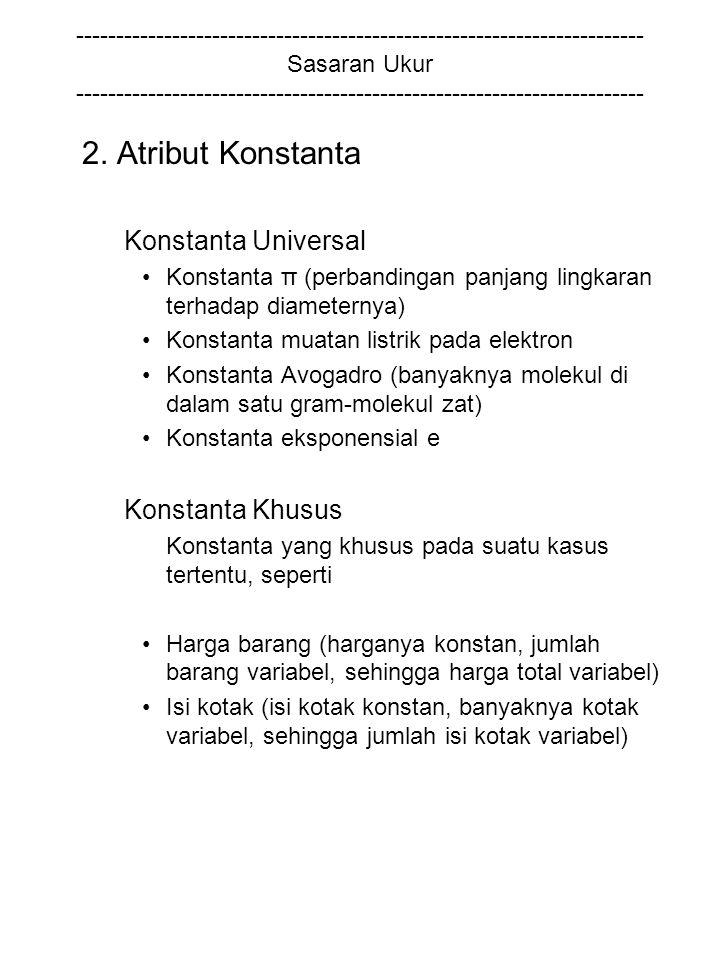 2. Atribut Konstanta Konstanta Universal Konstanta Khusus