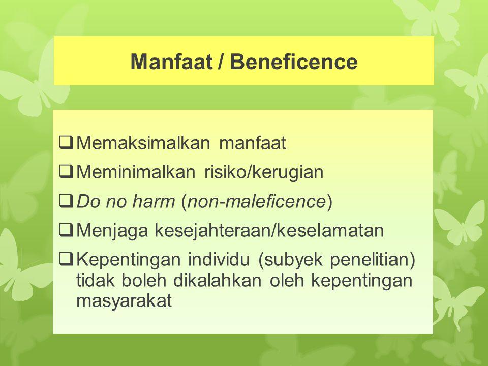 Manfaat / Beneficence Memaksimalkan manfaat
