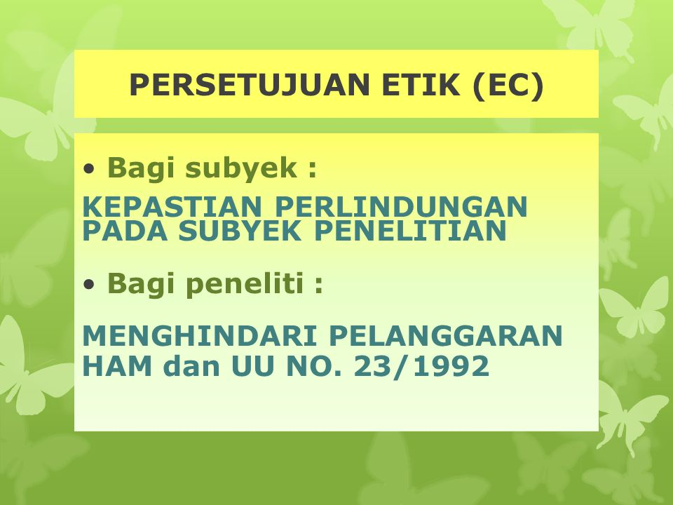 PERSETUJUAN ETIK (EC) Bagi subyek :