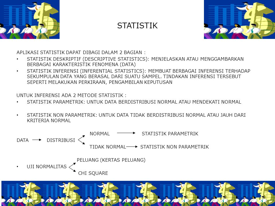 STATISTIK APLIKASI STATISTIK DAPAT DIBAGI DALAM 2 BAGIAN :
