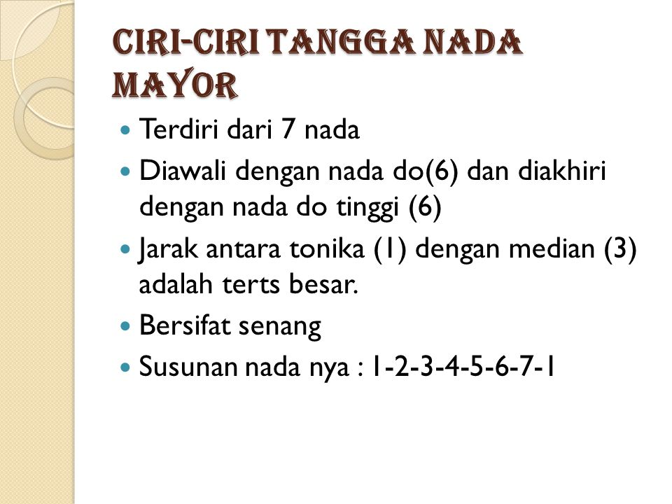 Ciri-ciri Tangga Nada Mayor