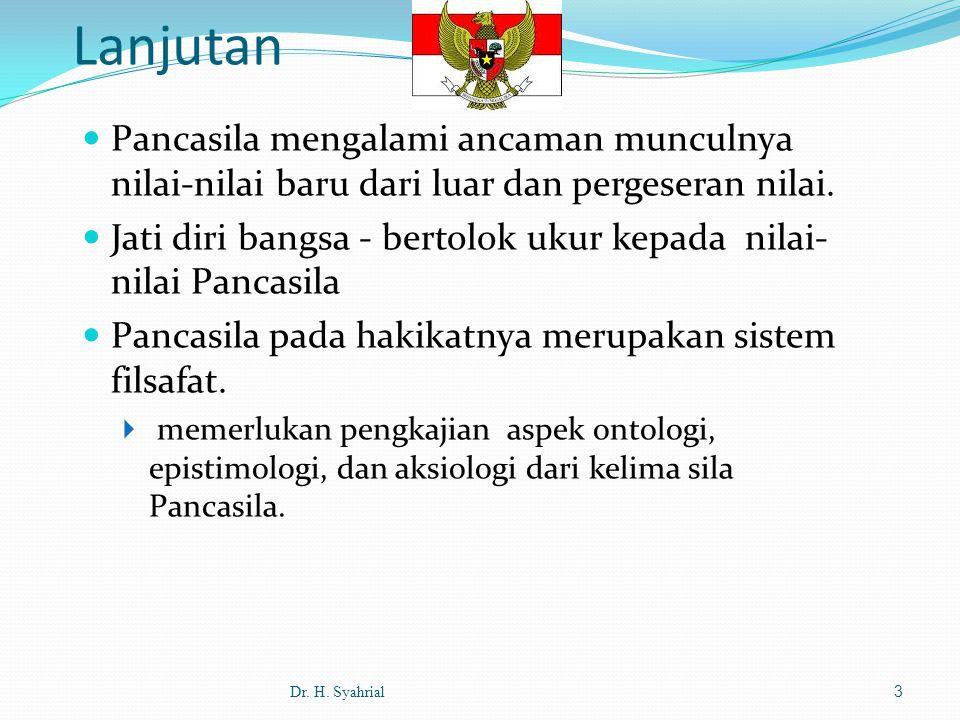 Lanjutan Pancasila mengalami ancaman munculnya nilai-nilai baru dari luar dan pergeseran nilai.
