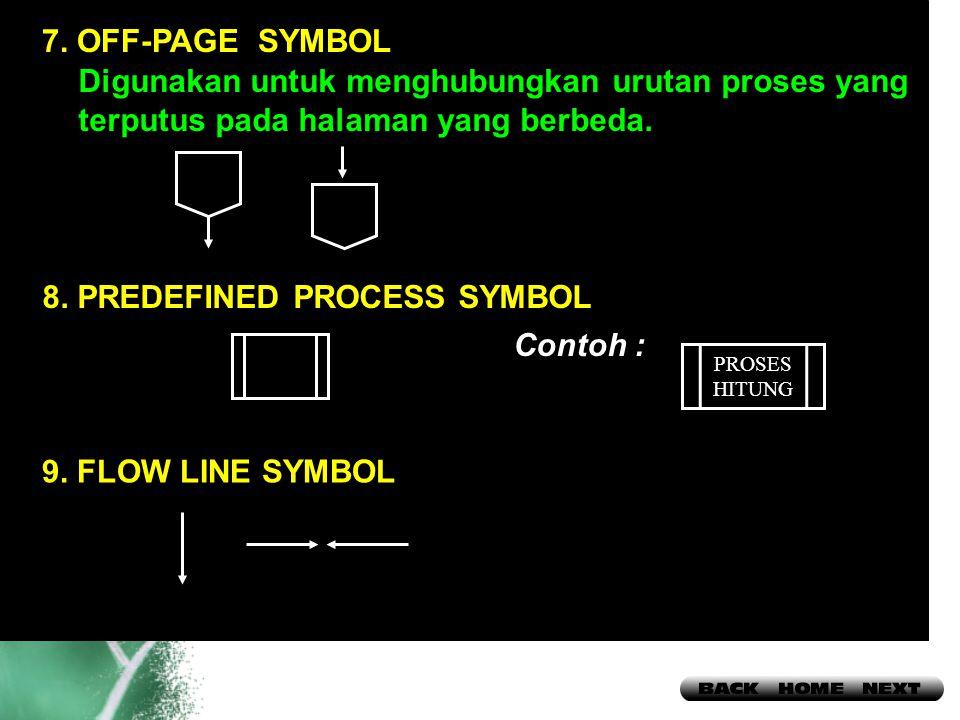 Digunakan untuk menghubungkan urutan proses yang