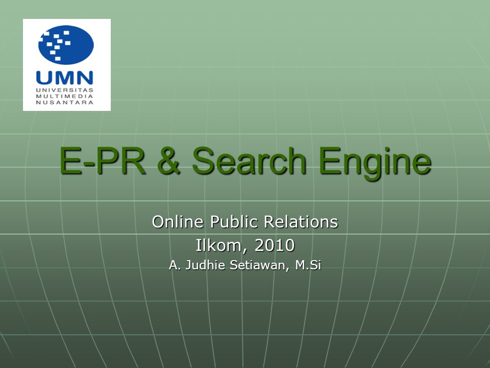 Online Public Relations Ilkom, 2010 A. Judhie Setiawan, M.Si