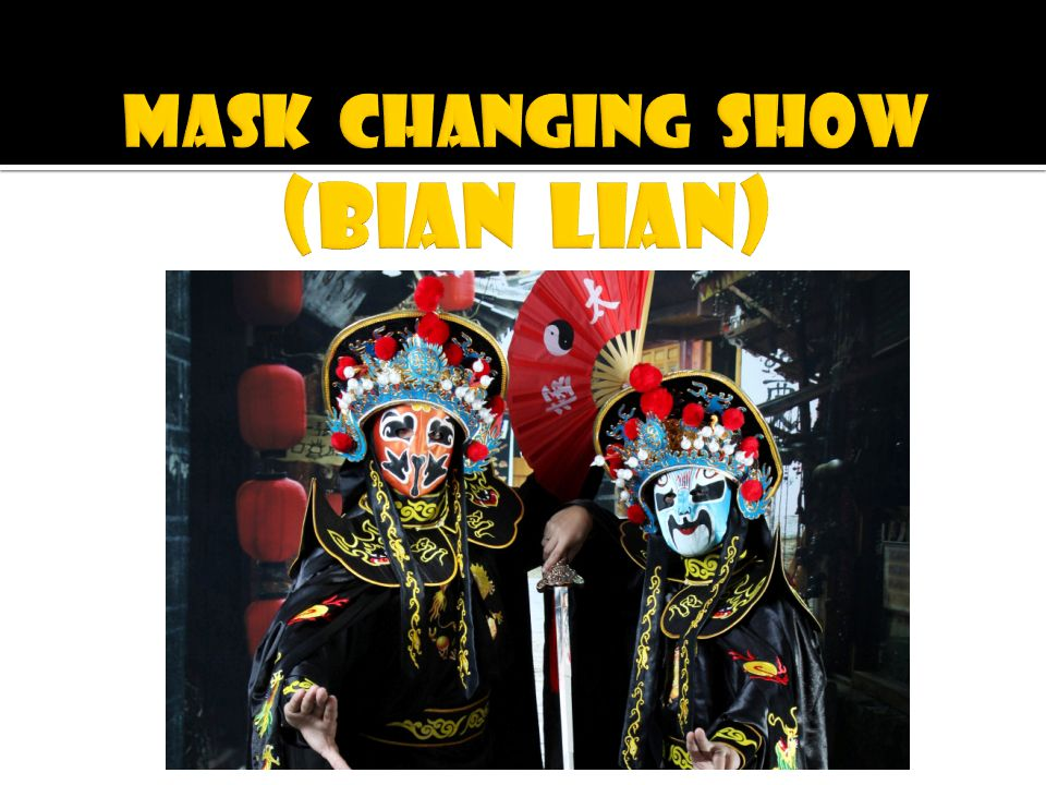 MASK CHANGING SHOW (BIAN LIAN)