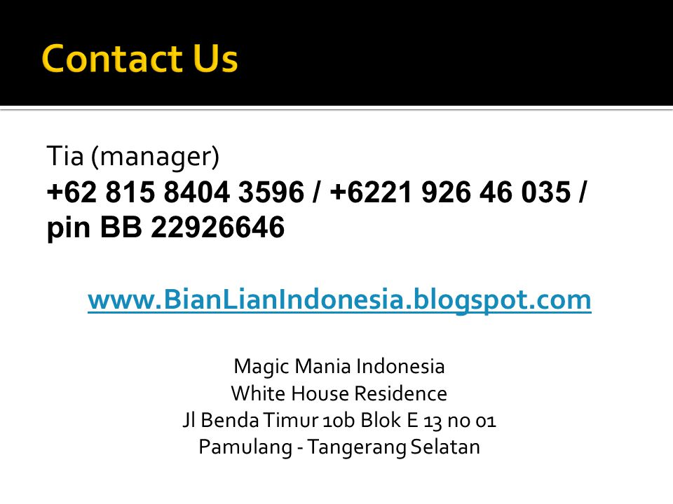 Contact Us Tia (manager) +62 815 8404 3596 / +6221 926 46 035 /