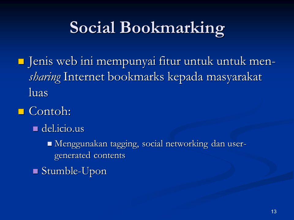 Social Bookmarking Jenis web ini mempunyai fitur untuk untuk men-sharing Internet bookmarks kepada masyarakat luas.