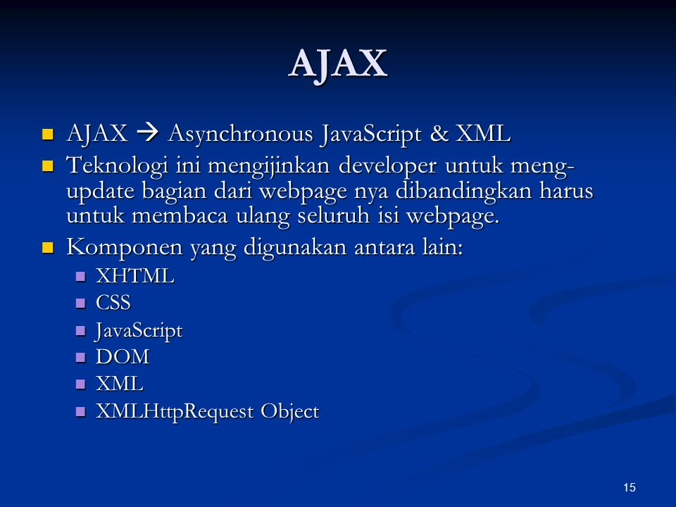 AJAX AJAX  Asynchronous JavaScript & XML