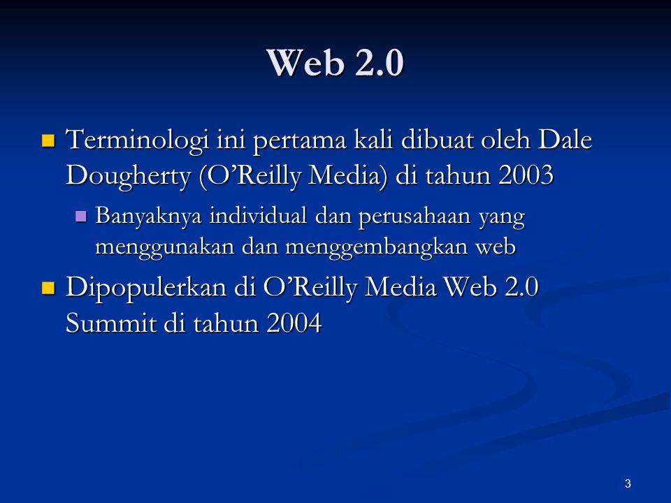 Web 2.0 Terminologi ini pertama kali dibuat oleh Dale Dougherty (O'Reilly Media) di tahun 2003.