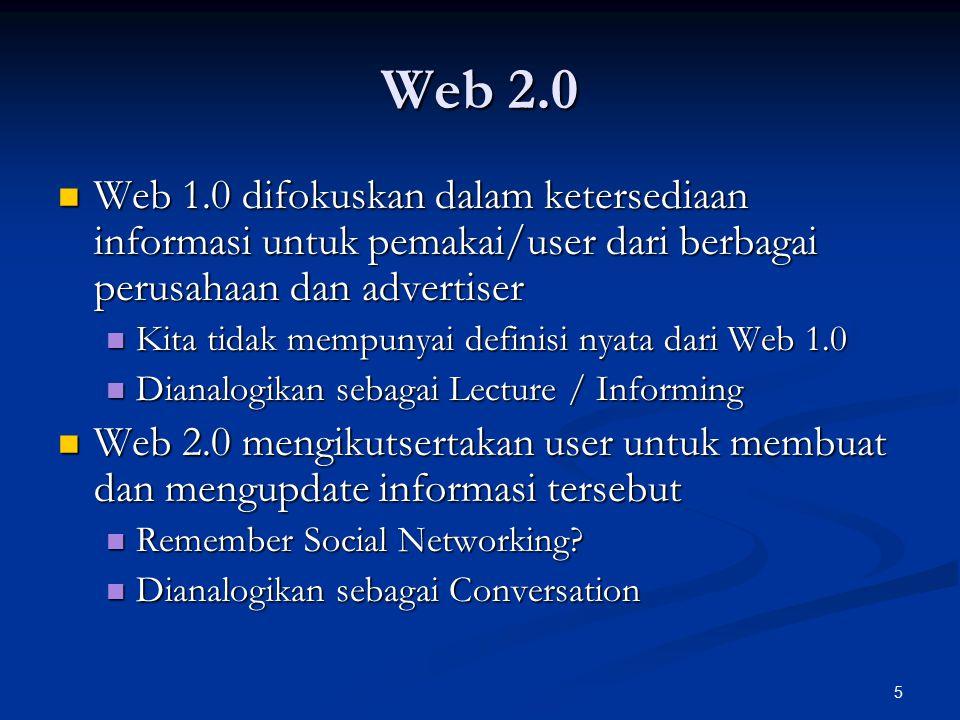 Web 2.0 Web 1.0 difokuskan dalam ketersediaan informasi untuk pemakai/user dari berbagai perusahaan dan advertiser.