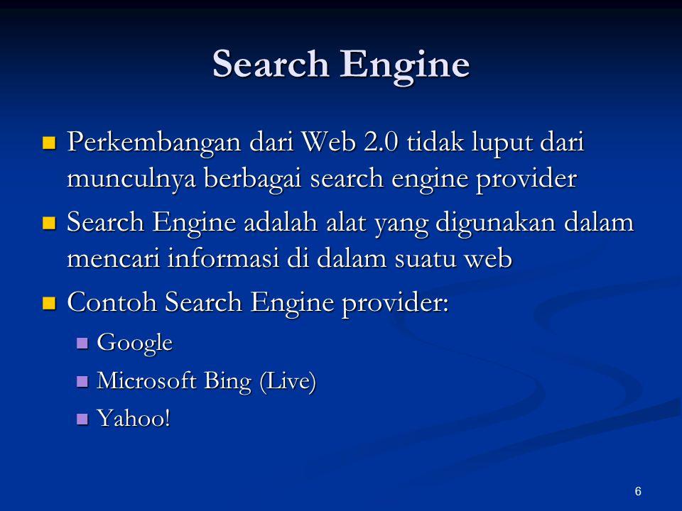 Search Engine Perkembangan dari Web 2.0 tidak luput dari munculnya berbagai search engine provider.