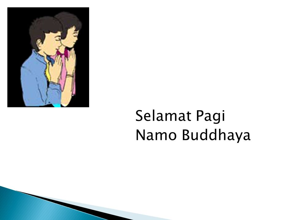 Selamat Pagi Namo Buddhaya