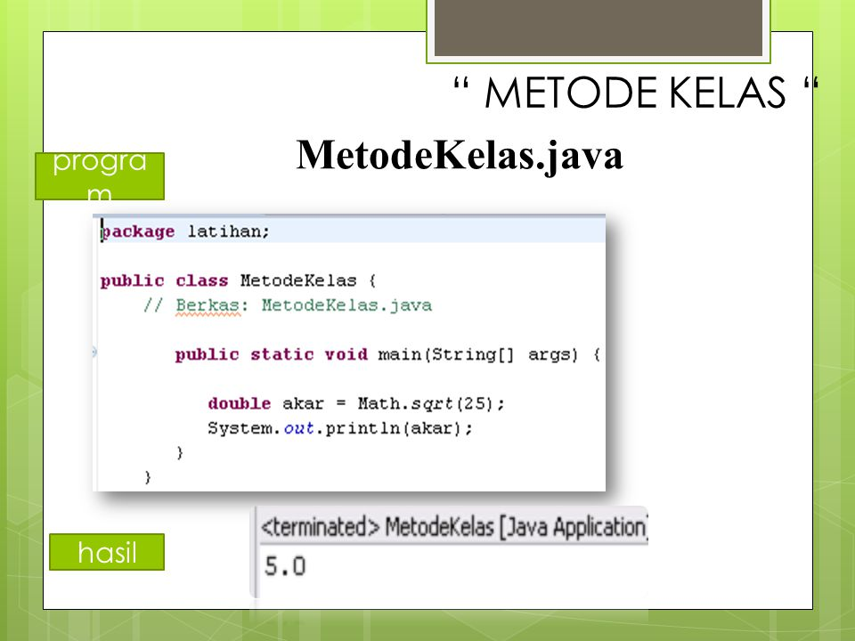 METODE KELAS MetodeKelas.java program hasil
