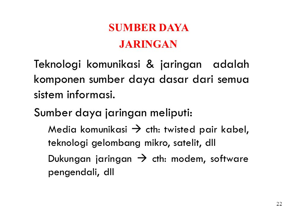 Sumber daya jaringan meliputi: