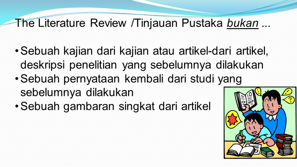 The Literature Review /Tinjauan Pustaka bukan ...