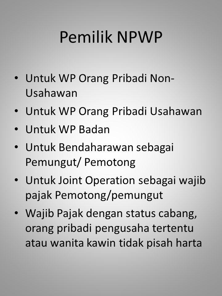 Pemilik NPWP Untuk WP Orang Pribadi Non- Usahawan