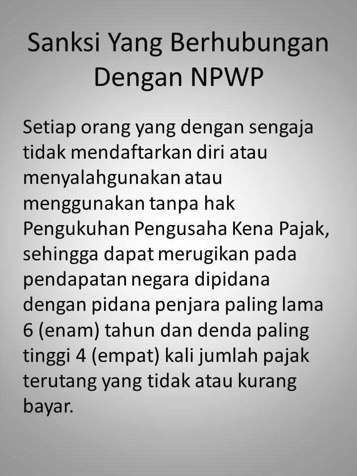 Sanksi Yang Berhubungan Dengan NPWP