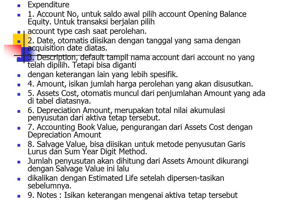 Expenditure 1. Account No, untuk saldo awal pilih account Opening Balance Equity. Untuk transaksi berjalan pilih.