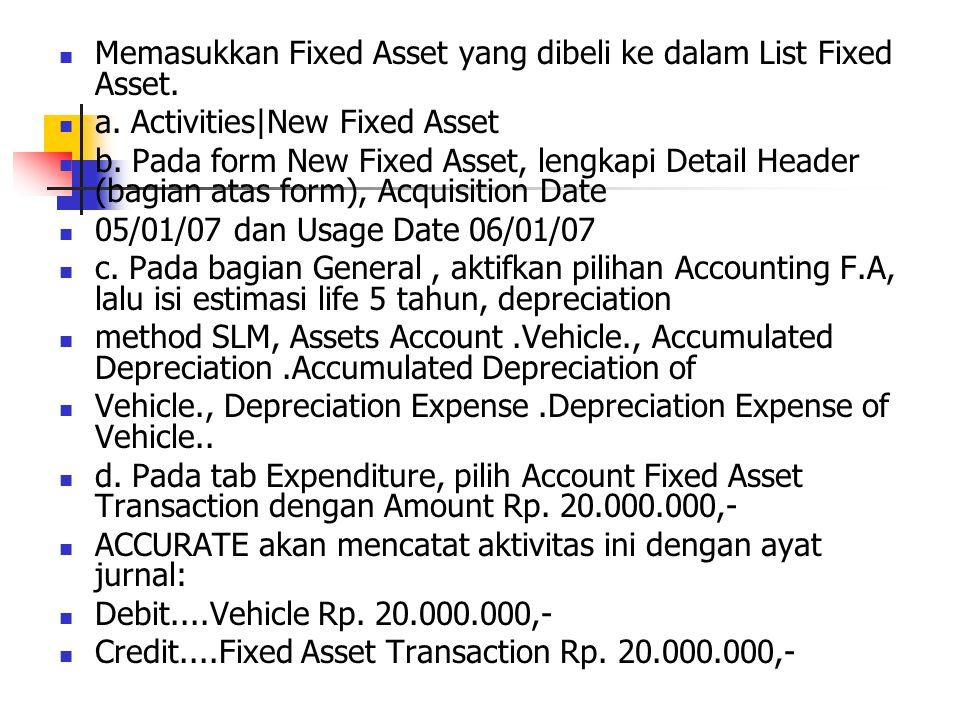 Memasukkan Fixed Asset yang dibeli ke dalam List Fixed Asset.