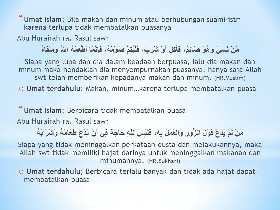Umat Islam; Bila makan dan minum atau berhubungan suami-istri karena terlupa tidak membatalkan puasanya