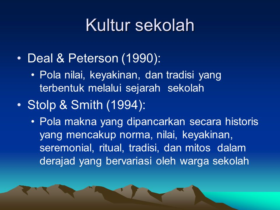Kultur sekolah Deal & Peterson (1990): Stolp & Smith (1994):