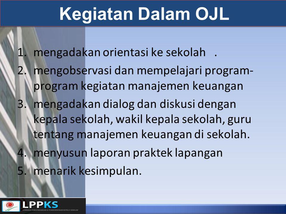 Kegiatan Dalam OJL mengadakan orientasi ke sekolah .