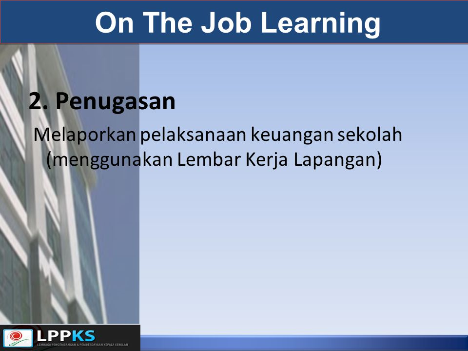 On The Job Learning 2. Penugasan