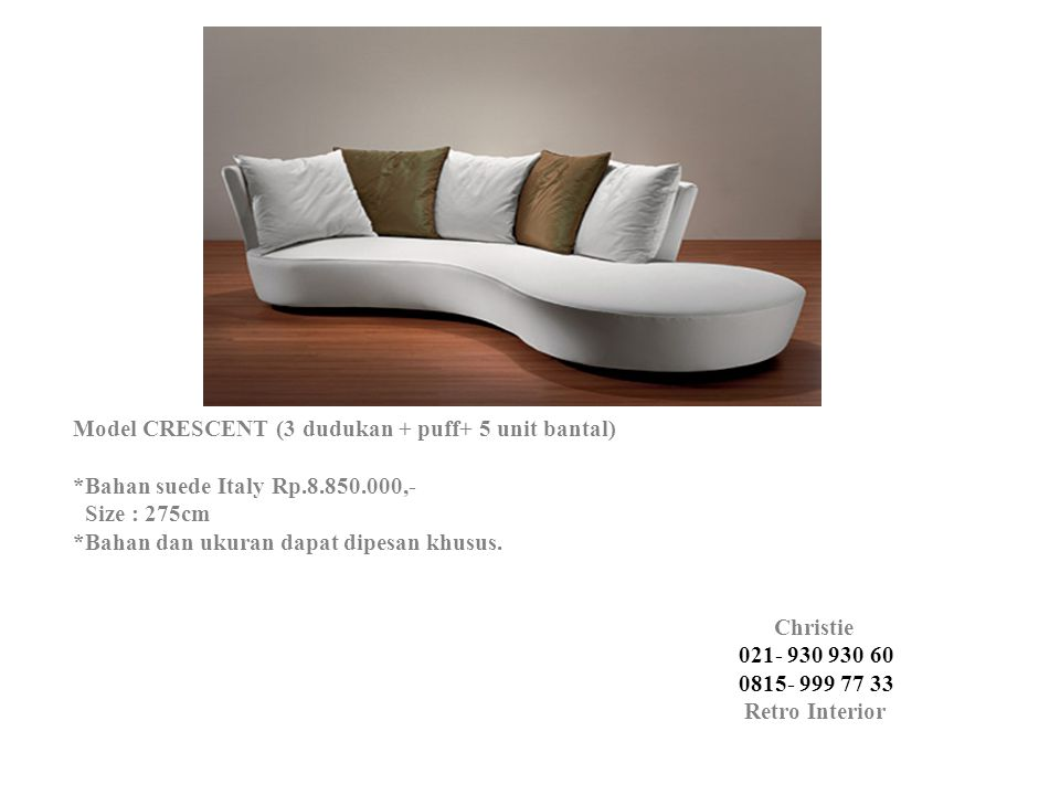 Model CRESCENT (3 dudukan + puff+ 5 unit bantal). Bahan suede Italy Rp