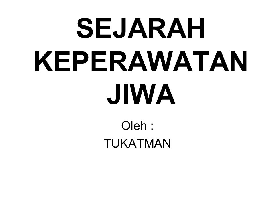SEJARAH KEPERAWATAN JIWA