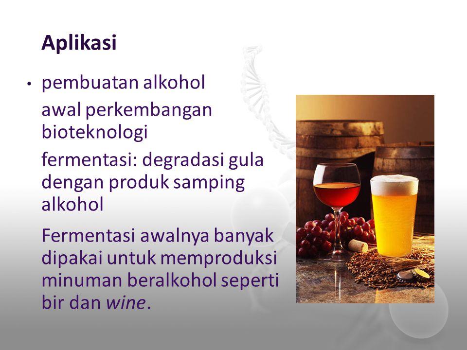 Aplikasi pembuatan alkohol awal perkembangan bioteknologi