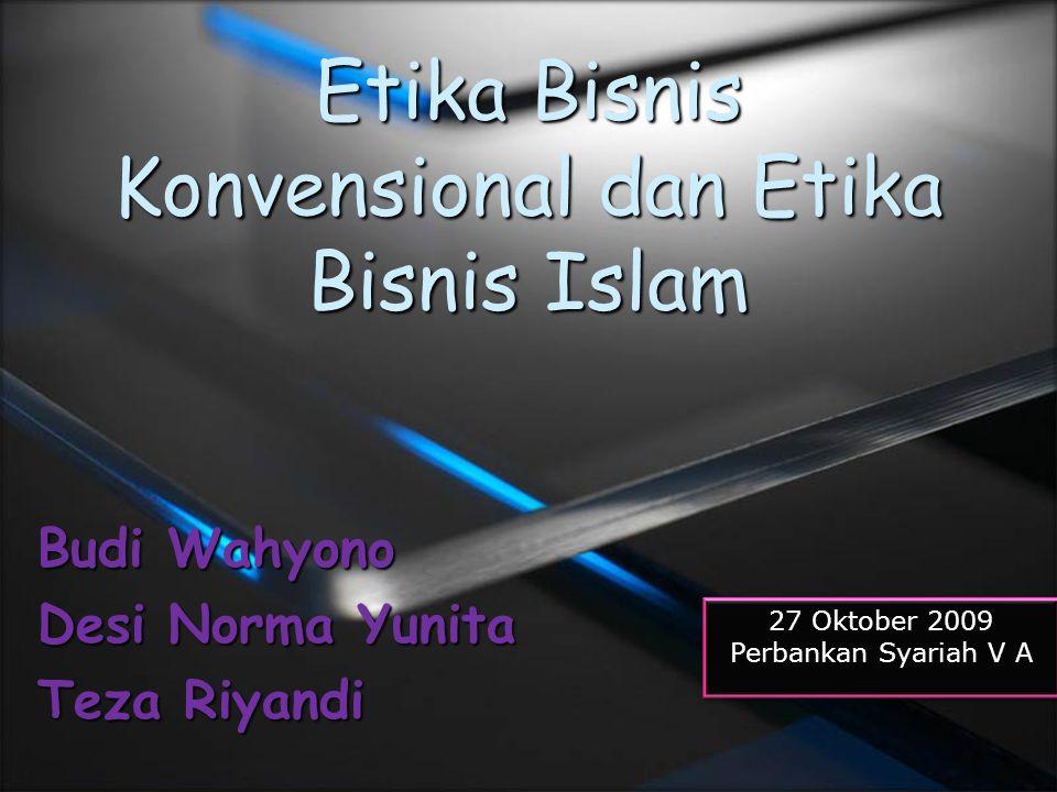 Etika Bisnis Konvensional dan Etika Bisnis Islam