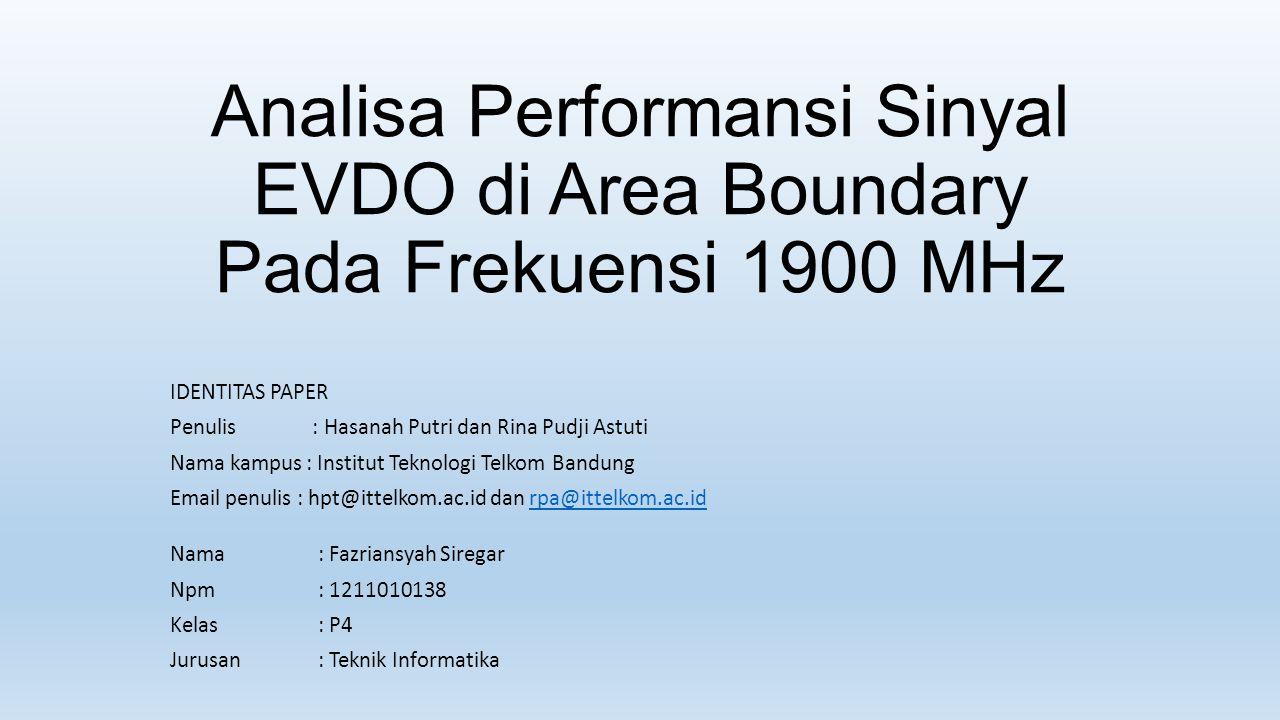 Analisa Performansi Sinyal EVDO di Area Boundary Pada Frekuensi 1900 MHz