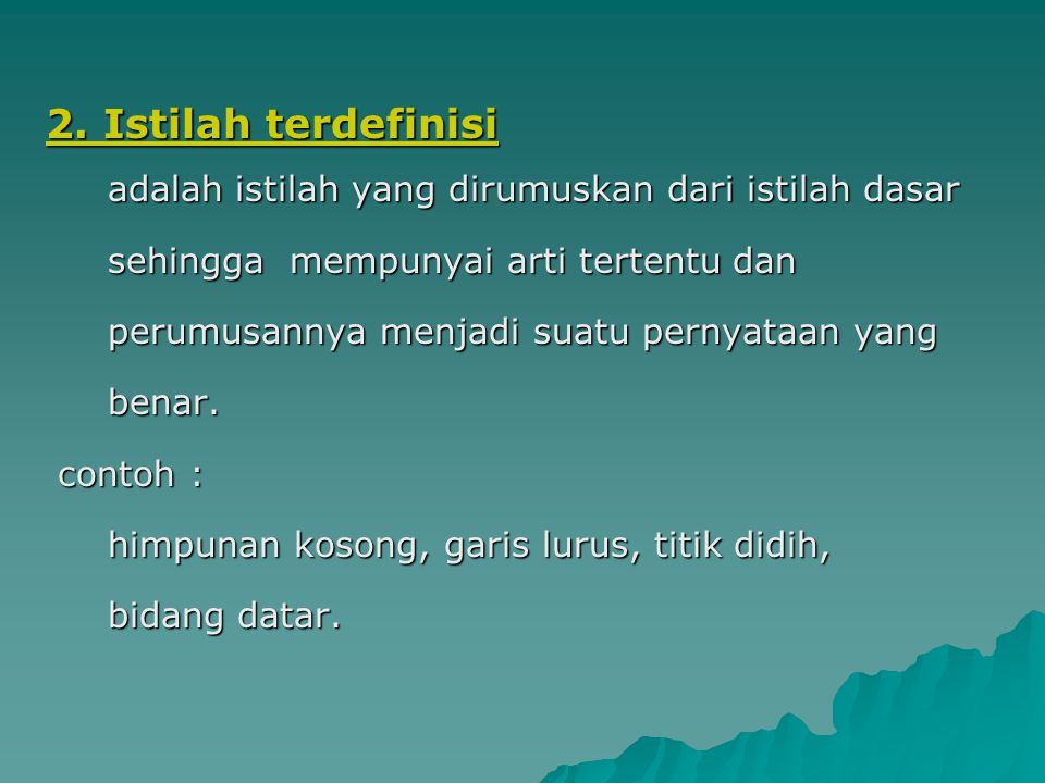 2. Istilah terdefinisi sehingga mempunyai arti tertentu dan