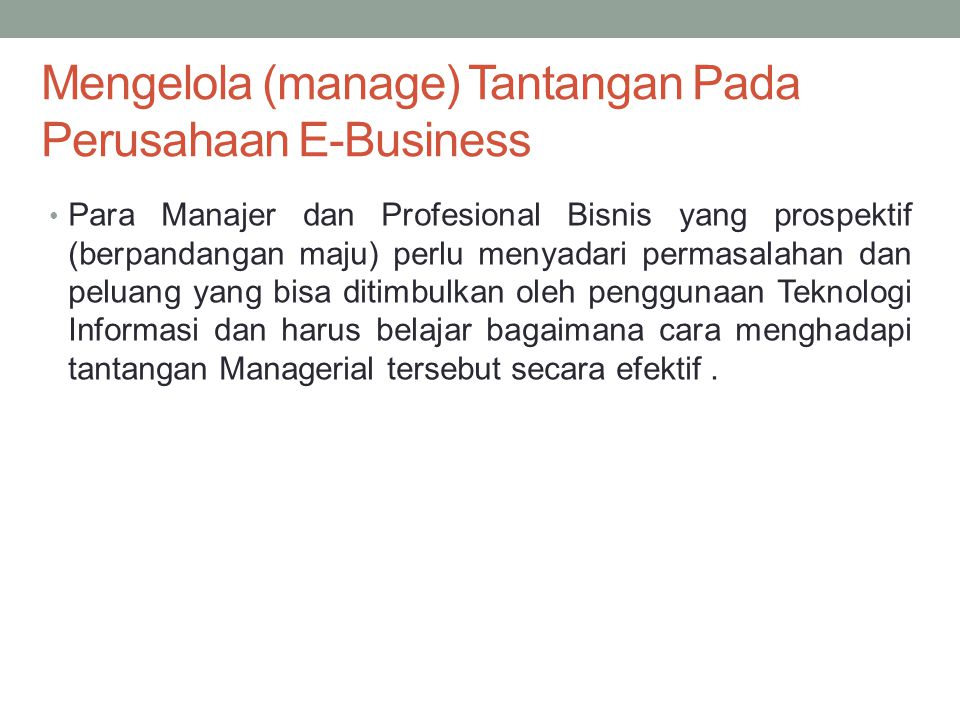 Mengelola (manage) Tantangan Pada Perusahaan E-Business