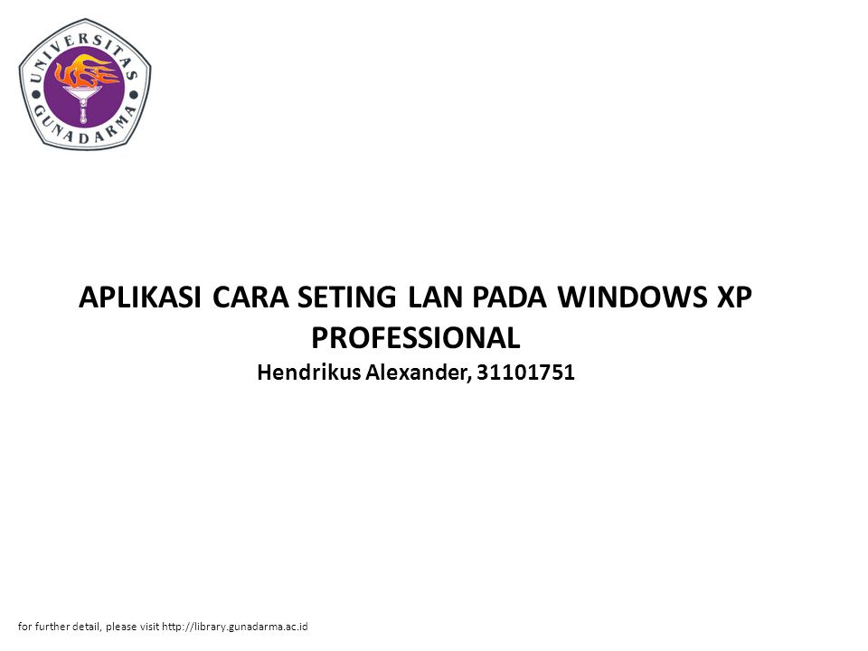 APLIKASI CARA SETING LAN PADA WINDOWS XP PROFESSIONAL Hendrikus Alexander, 31101751