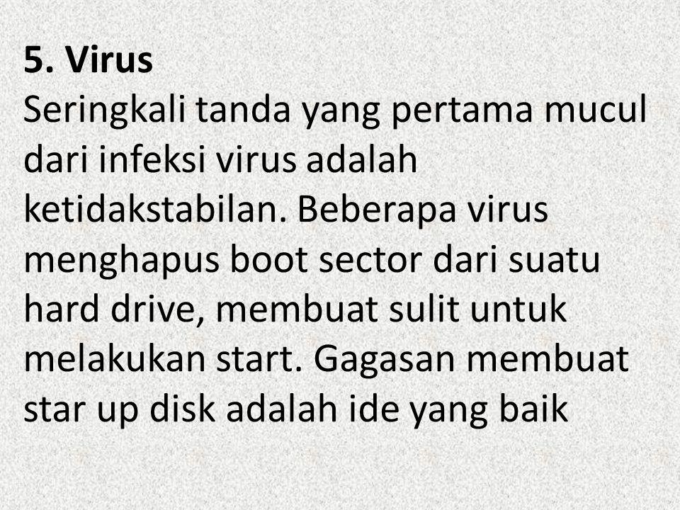 5. Virus Seringkali tanda yang pertama mucul dari infeksi virus adalah ketidakstabilan.