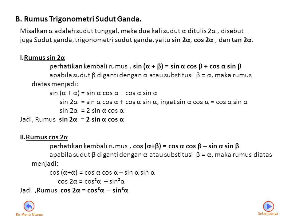 B. Rumus Trigonometri Sudut Ganda.