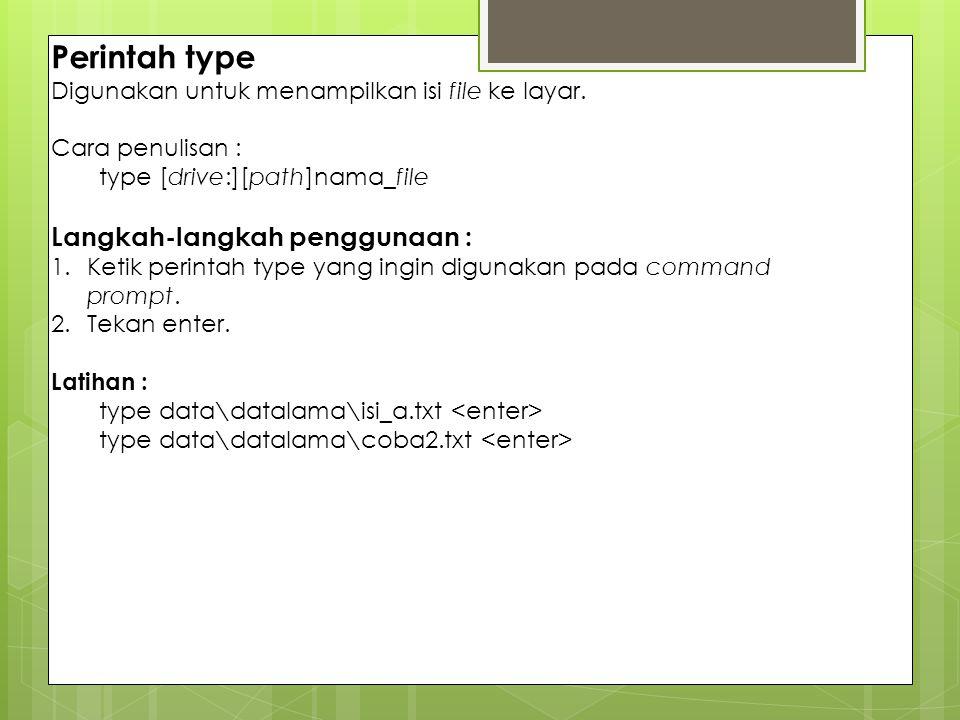 Perintah type Langkah-langkah penggunaan :