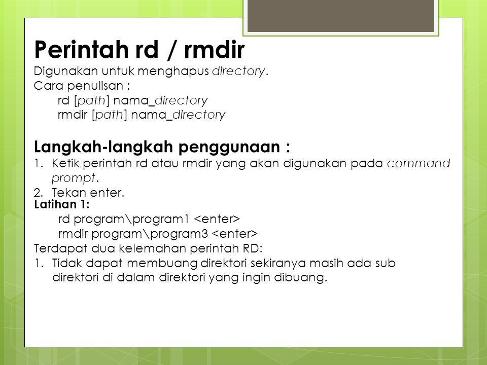 Perintah rd / rmdir Langkah-langkah penggunaan :