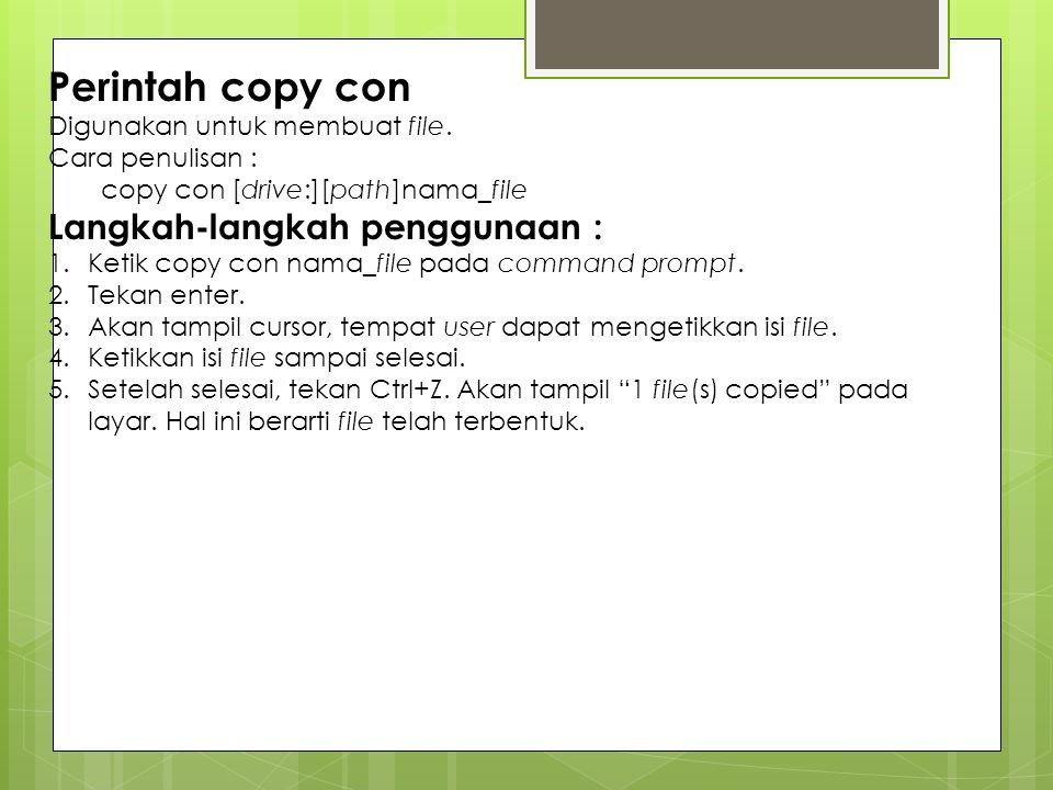 Perintah copy con Langkah-langkah penggunaan :