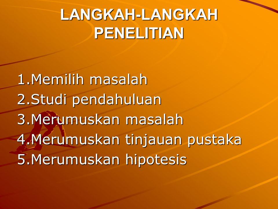 LANGKAH-LANGKAH PENELITIAN