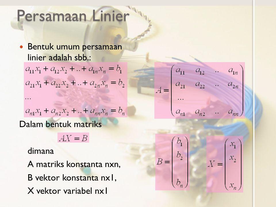 Persamaan Linier Bentuk umum persamaan linier adalah sbb.:
