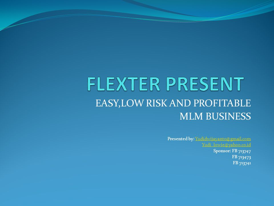 FLEXTER PRESENT EASY,LOW RISK AND PROFITABLE MLM BUSINESS