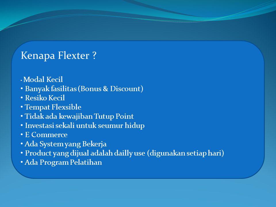 Kenapa Flexter Banyak fasilitas (Bonus & Discount) Resiko Kecil